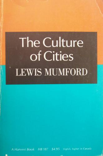 Lewis Mumford: The Culture of Cities (1938)